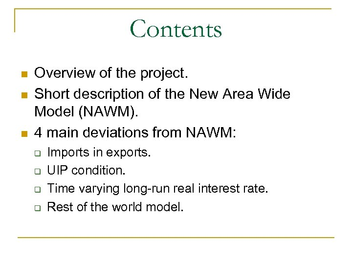 Contents n n n Overview of the project. Short description of the New Area