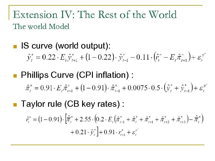 Extension IV: The Rest of the World The world Model n IS curve (world