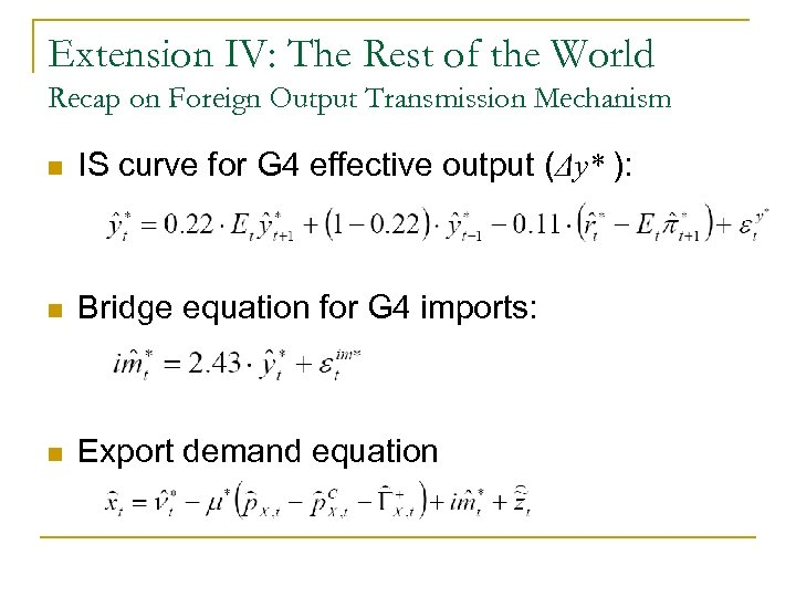 Extension IV: The Rest of the World Recap on Foreign Output Transmission Mechanism n