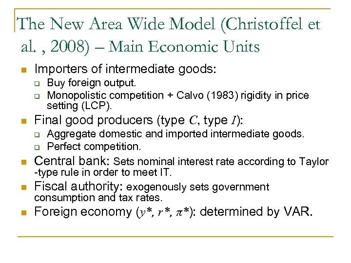 The New Area Wide Model (Christoffel et al. , 2008) – Main Economic Units