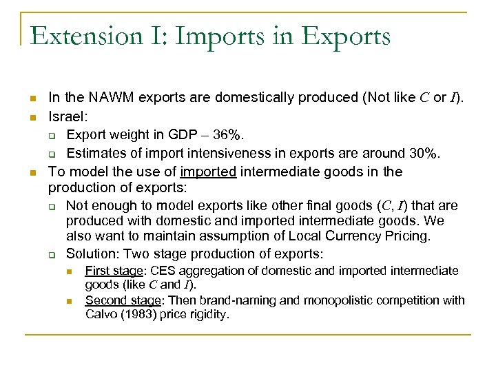 Extension I: Imports in Exports n n n In the NAWM exports are domestically
