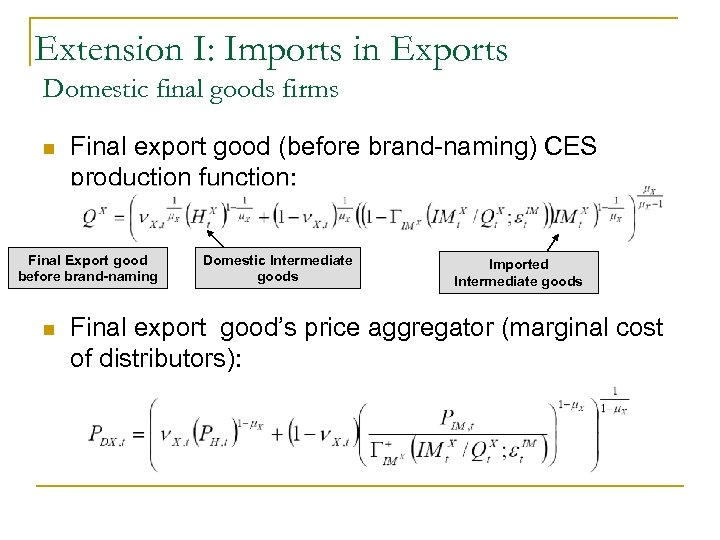 Extension I: Imports in Exports Domestic final goods firms n Final export good (before