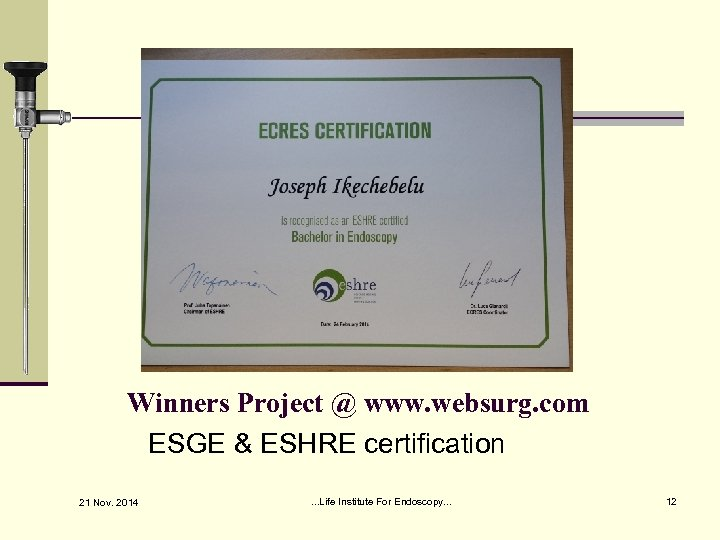 Winners Project @ www. websurg. com ESGE & ESHRE certification 21 Nov. 2014 .