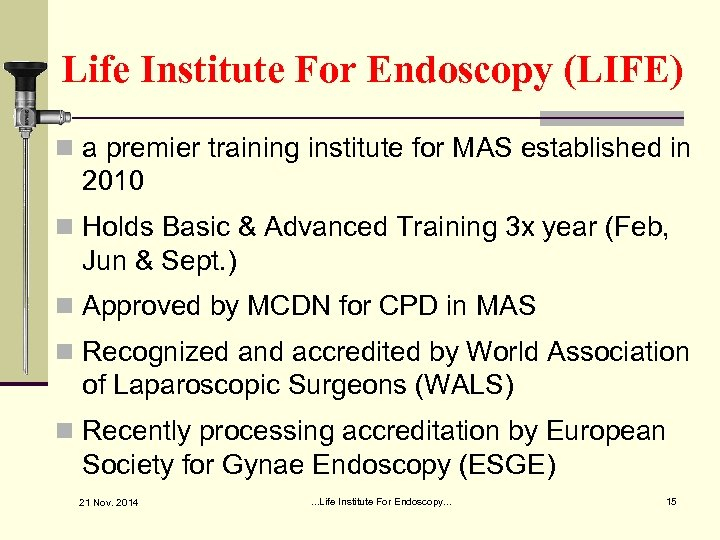 Life Institute For Endoscopy (LIFE) n a premier training institute for MAS established in