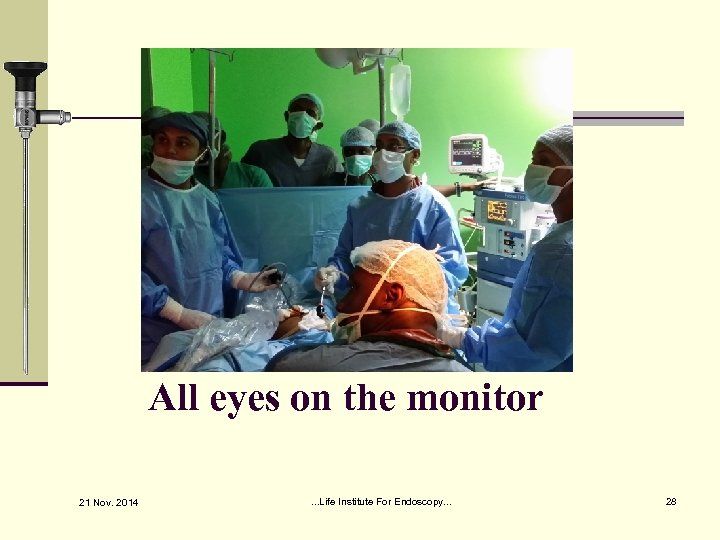 All eyes on the monitor 21 Nov. 2014 . . . Life Institute For