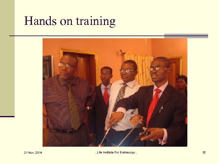 Hands on training 21 Nov. 2014 . . . Life Institute For Endoscopy. .