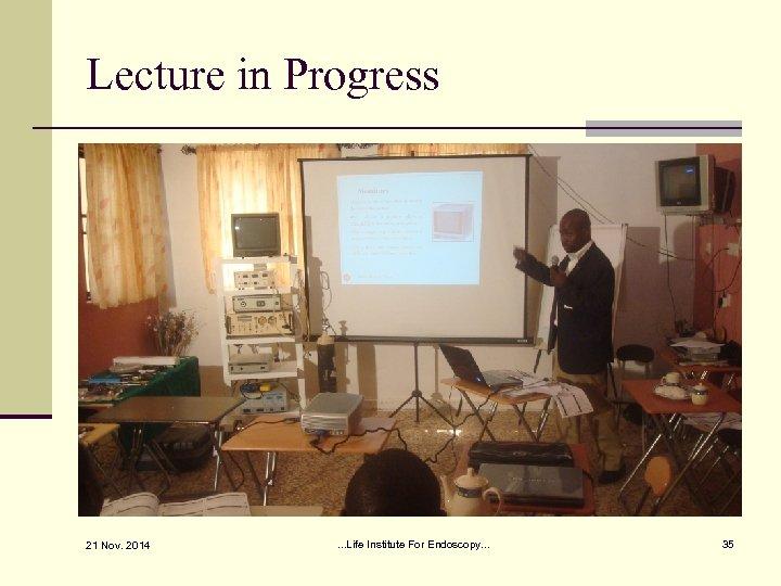 Lecture in Progress 21 Nov. 2014 . . . Life Institute For Endoscopy. .