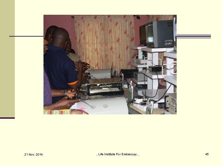 21 Nov. 2014 . . . Life Institute For Endoscopy. . . 45