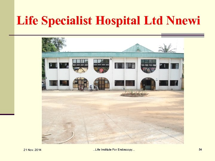 Life Specialist Hospital Ltd Nnewi 21 Nov. 2014 . . . Life Institute For