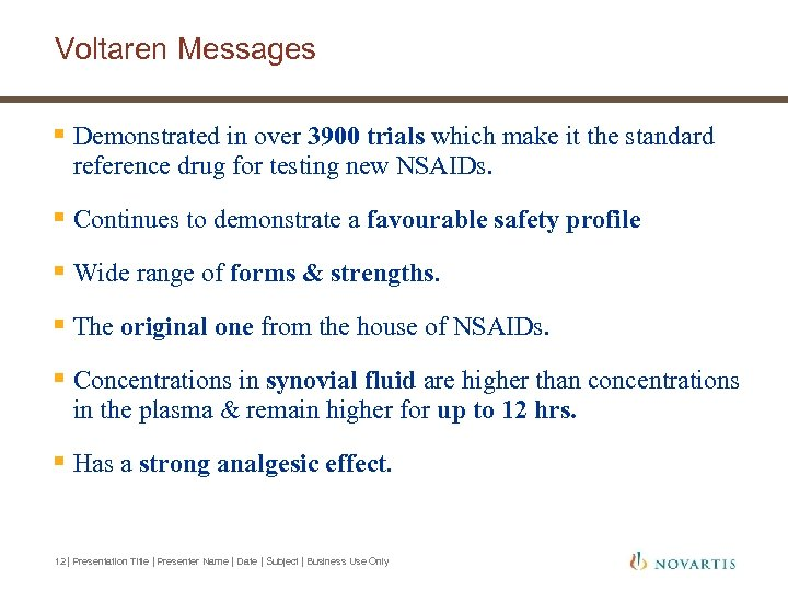 Voltaren Messages § Demonstrated in over 3900 trials which make it the standard reference