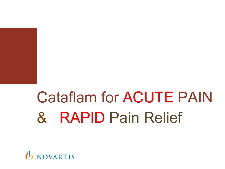Cataflam for ACUTE PAIN & RAPID Pain Relief