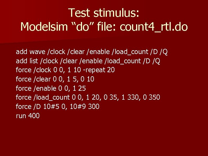 """Test stimulus: Modelsim """"do"""" file: count 4_rtl. do add wave /clock /clear /enable /load_count"""