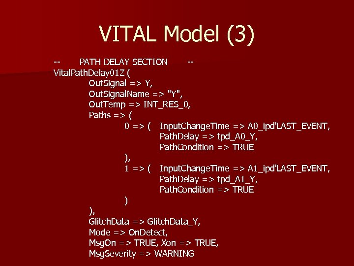 VITAL Model (3) -PATH DELAY SECTION -Vital. Path. Delay 01 Z ( Out. Signal