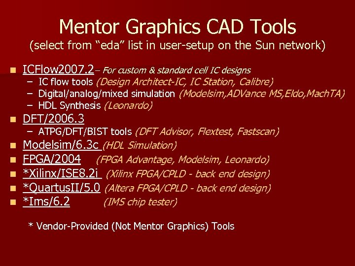 """Mentor Graphics CAD Tools (select from """"eda"""" list in user-setup on the Sun network)"""