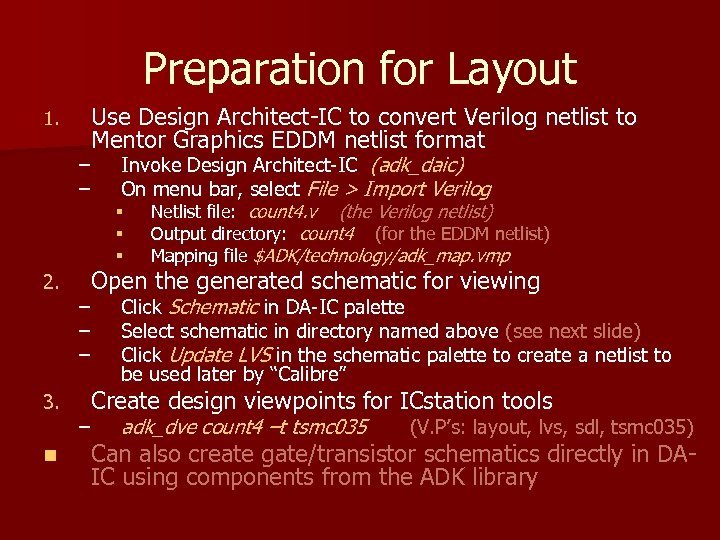Preparation for Layout 1. Use Design Architect-IC to convert Verilog netlist to Mentor Graphics