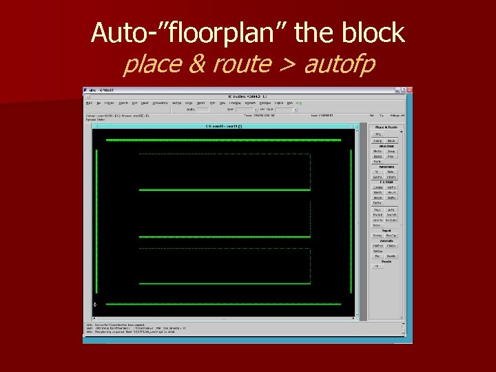 "Auto-""floorplan"" the block place & route > autofp"