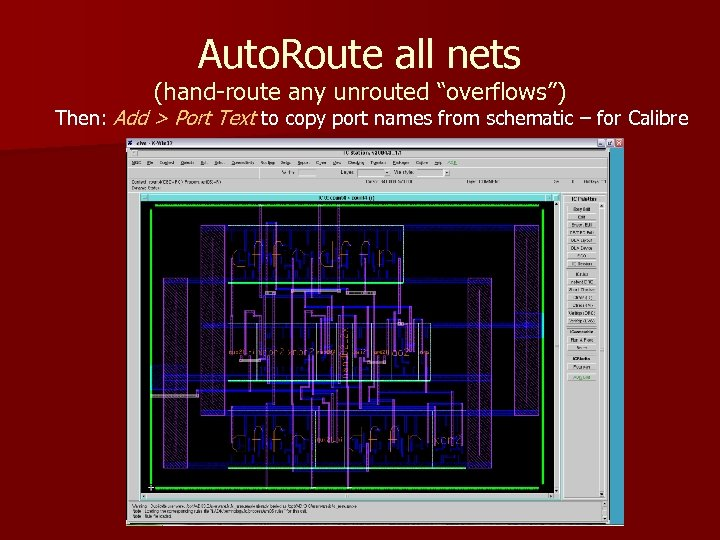 "Auto. Route all nets (hand-route any unrouted ""overflows"") Then: Add > Port Text to"