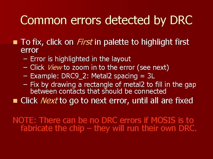 Common errors detected by DRC n To fix, click on First in palette to