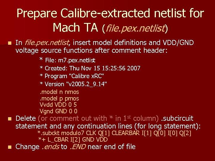 Prepare Calibre-extracted netlist for Mach TA (file. pex. netlist) n In file. pex. netlist,