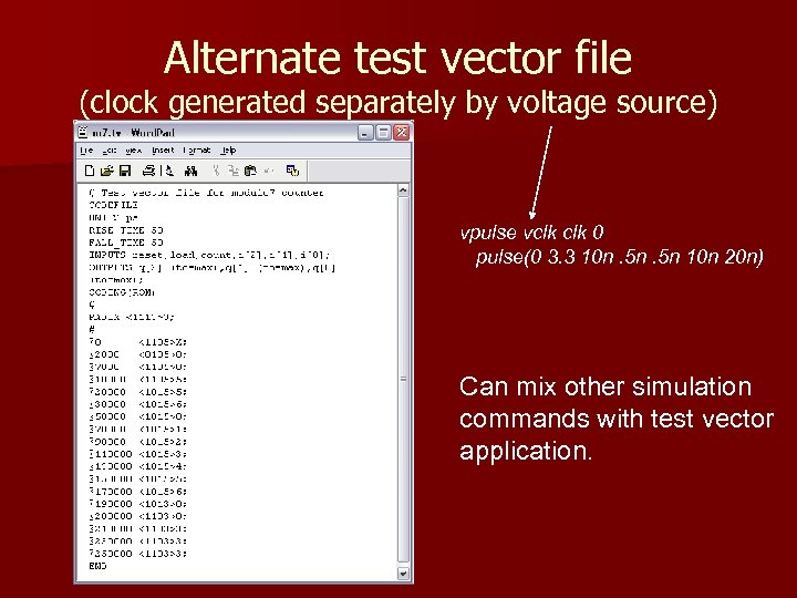 Alternate test vector file (clock generated separately by voltage source) vpulse vclk 0 pulse(0