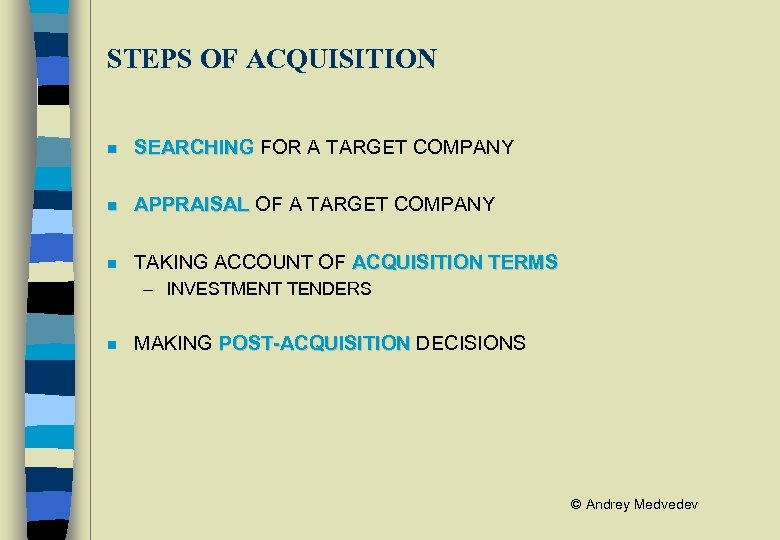 STEPS OF ACQUISITION n SEARCHING FOR A TARGET COMPANY n APPRAISAL OF A TARGET