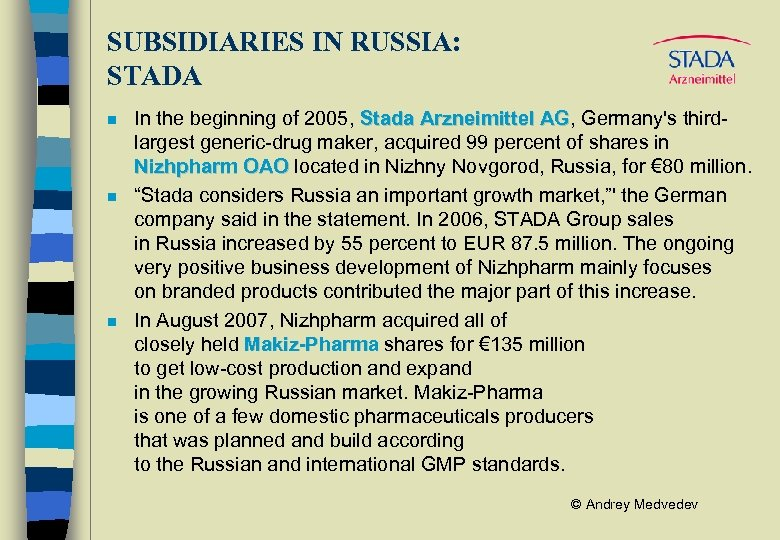 SUBSIDIARIES IN RUSSIA: STADA n n n In the beginning of 2005, Stada Arzneimittel
