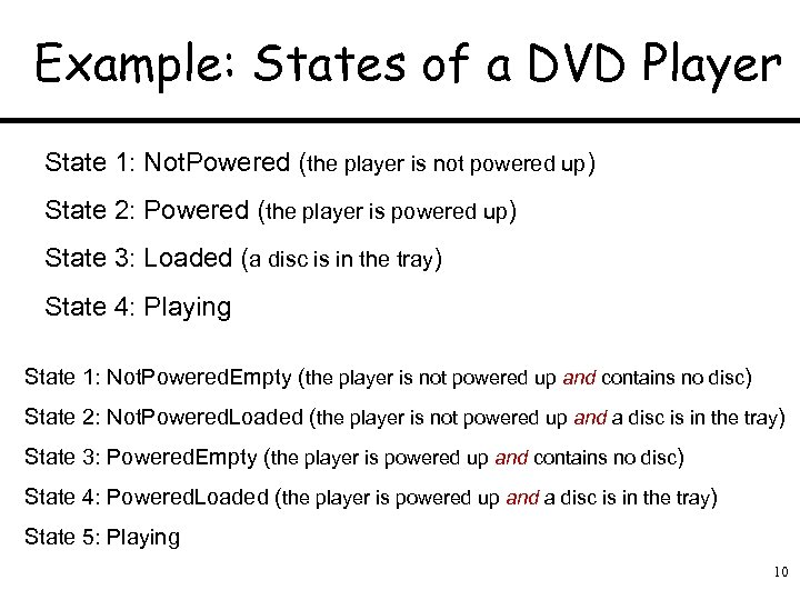 Example: States of a DVD Player State 1: Not. Powered (the player is not