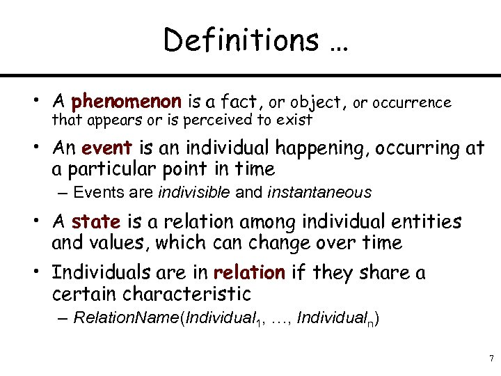Definitions … • A phenomenon is a fact, or object, or occurrence that appears