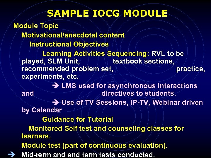 SAMPLE IOCG MODULE Module Topic Motivational/anecdotal content Instructional Objectives Learning Activities Sequencing: RVL to