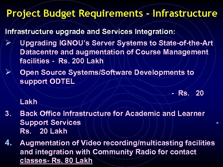 Project Budget Requirements - Infrastructure upgrade and Services Integration: Ø Upgrading IGNOU's Server Systems