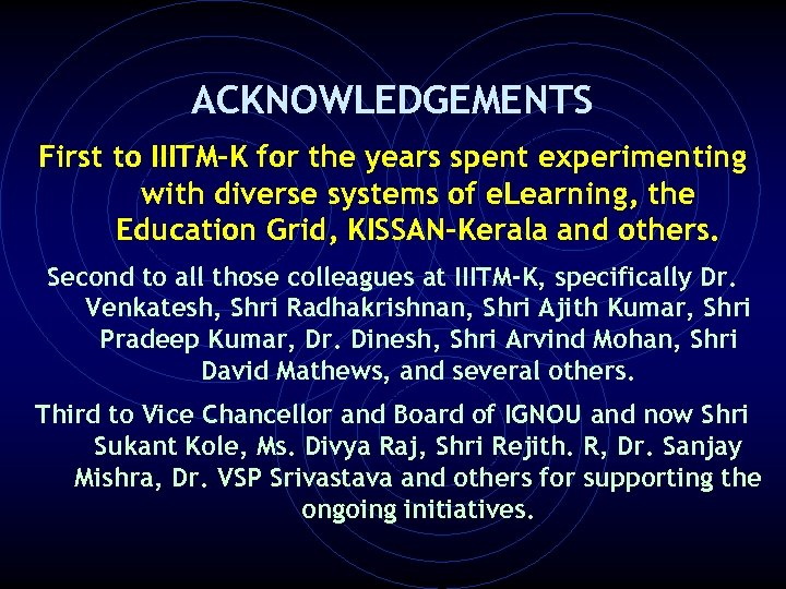 ACKNOWLEDGEMENTS First to IIITM-K for the years spent experimenting with diverse systems of e.