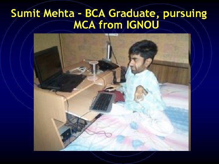 Sumit Mehta – BCA Graduate, pursuing MCA from IGNOU