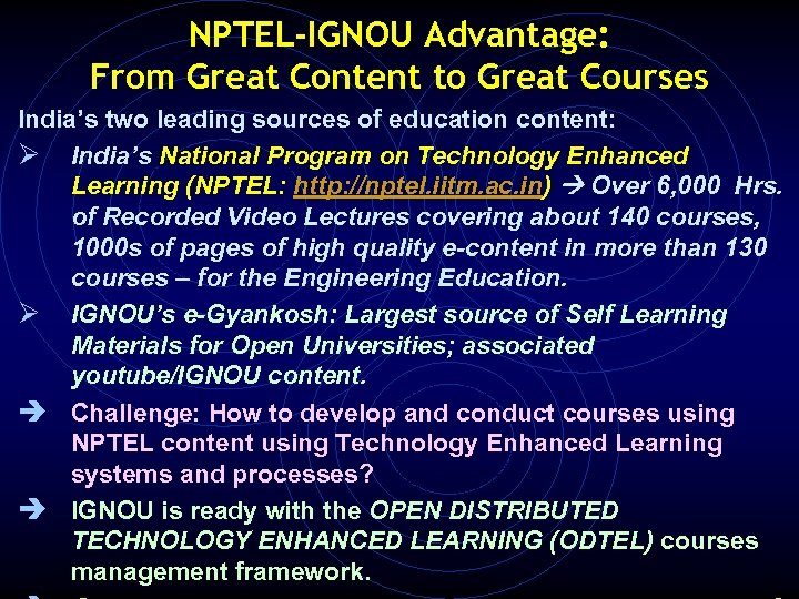 NPTEL-IGNOU Advantage: From Great Content to Great Courses India's two leading sources of education