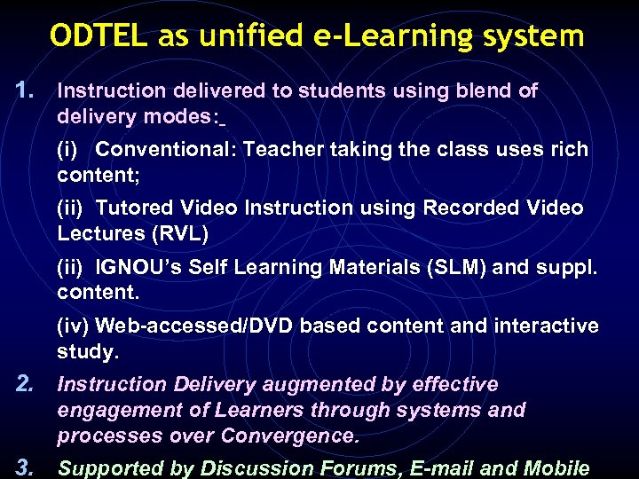 ODTEL as unified e-Learning system 1. Instruction delivered to students using blend of delivery