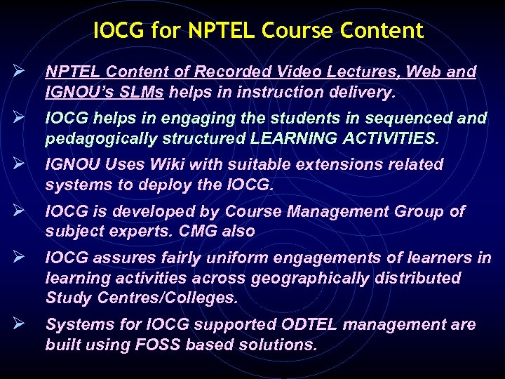 IOCG for NPTEL Course Content Ø NPTEL Content of Recorded Video Lectures, Web and