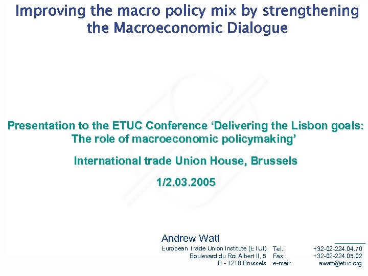 Improving the macro policy mix by strengthening the Macroeconomic Dialogue Presentation to the ETUC