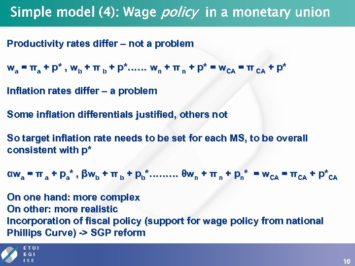 Simple model (4): Wage policy in a monetary union Productivity rates differ – not