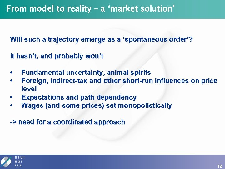 From model to reality – a 'market solution' Will such a trajectory emerge as