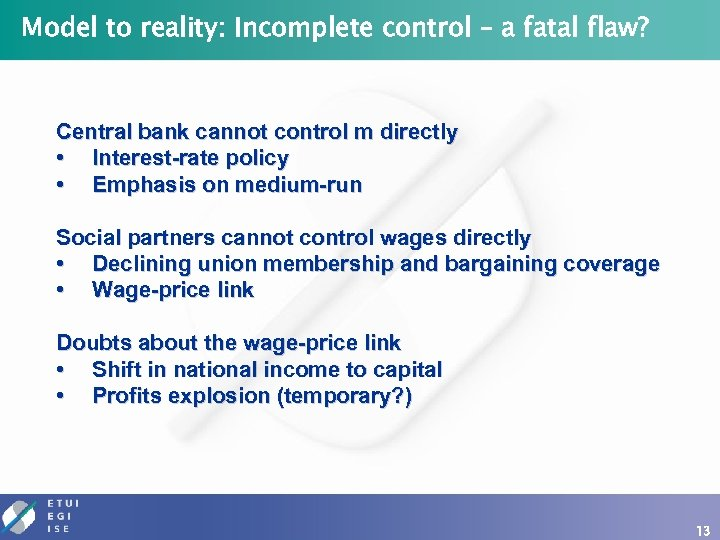 Model to reality: Incomplete control – a fatal flaw? Central bank cannot control m