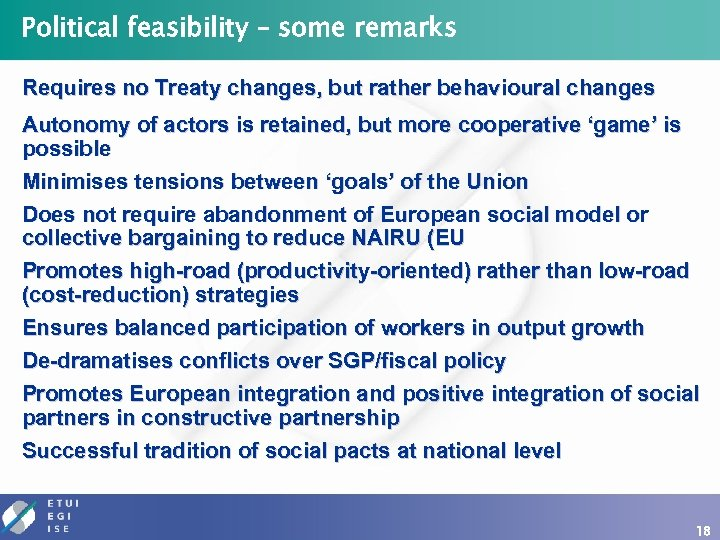 Political feasibility – some remarks Requires no Treaty changes, but rather behavioural changes Autonomy