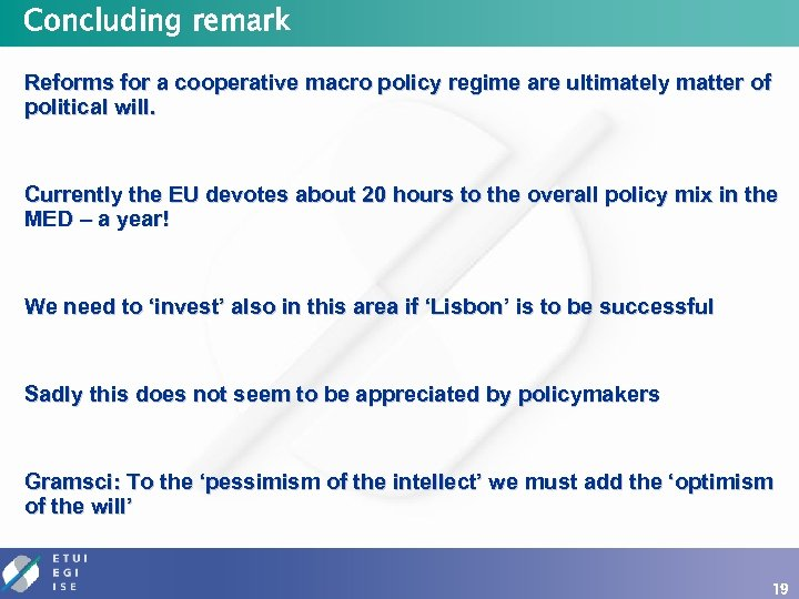 Concluding remark Reforms for a cooperative macro policy regime are ultimately matter of political