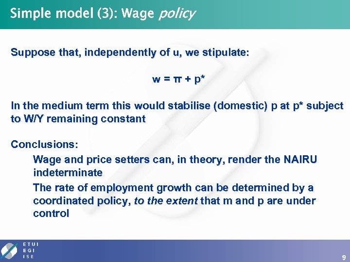 Simple model (3): Wage policy Suppose that, independently of u, we stipulate: w =
