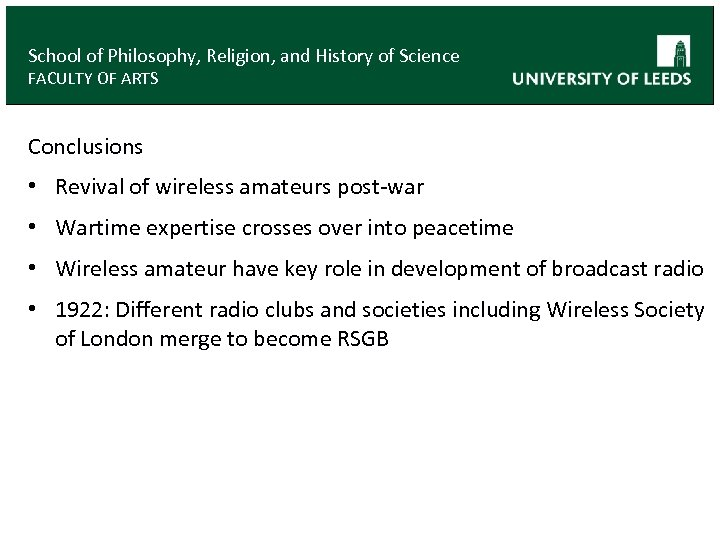 School of Philosophy, Religion, and History of Science FACULTY OF ARTS Conclusions • Revival