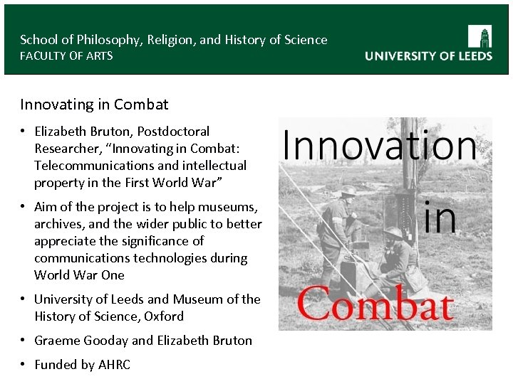 School of Philosophy, Religion, and History of Science FACULTY OF ARTS Innovating in Combat
