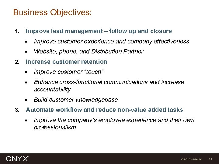 Business Objectives: 1. Improve lead management – follow up and closure · · 2.