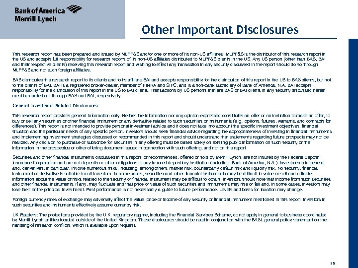 Other Important Disclosures This research report has been prepared and issued by MLPF&S and/or