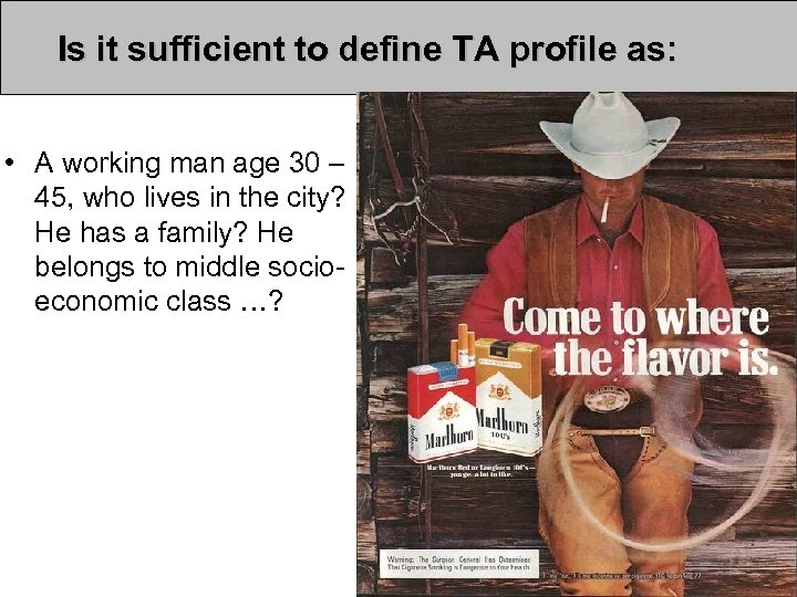 Is it sufficient to define TA profile as: • A working man age 30