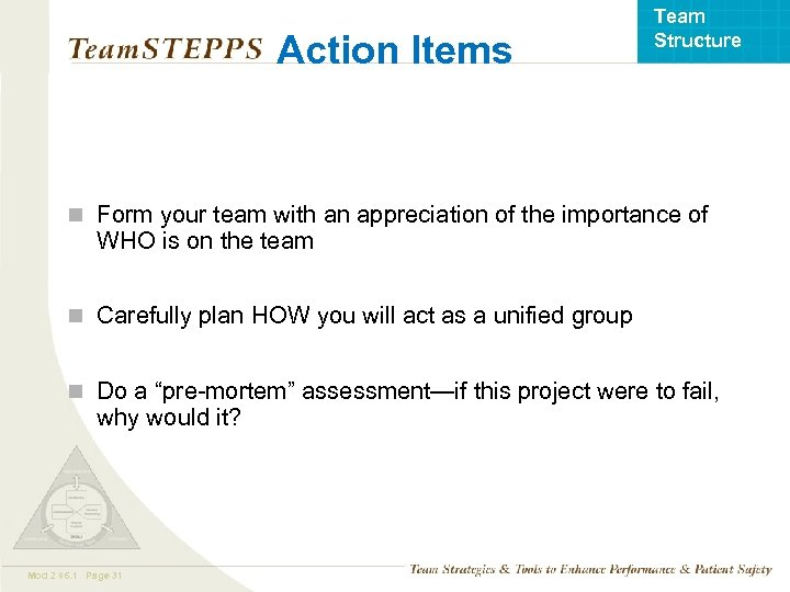 Action Items Team Structure n Form your team with an appreciation of the importance