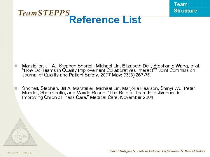 Team Structure Reference List n Marsteller, Jill A. , Stephen Shortell, Michael Lin, Elizabeth