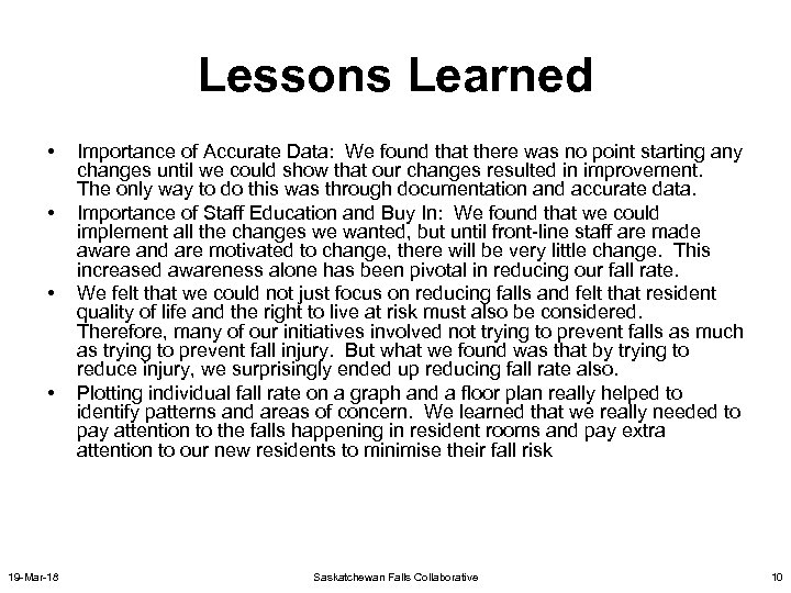 Lessons Learned • • 19 -Mar-18 Importance of Accurate Data: We found that there